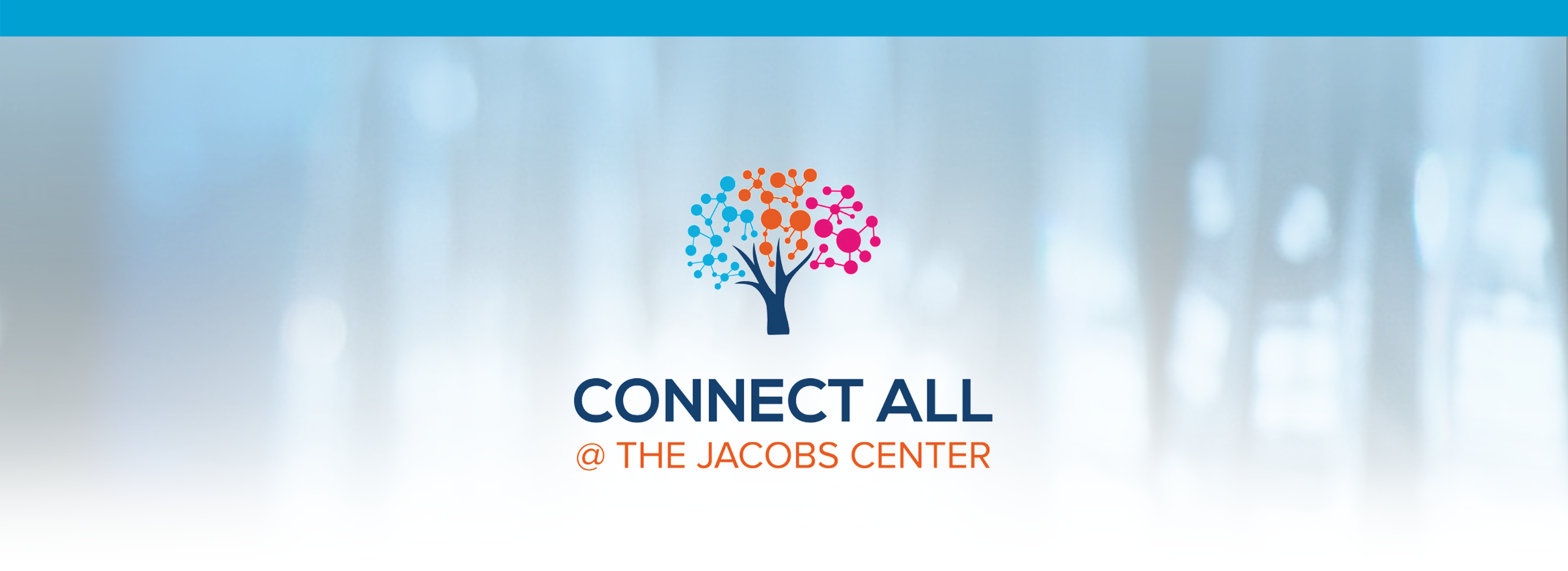 Connect All Accelerator Program @ Jacobs Center for Neighborhood Innovation